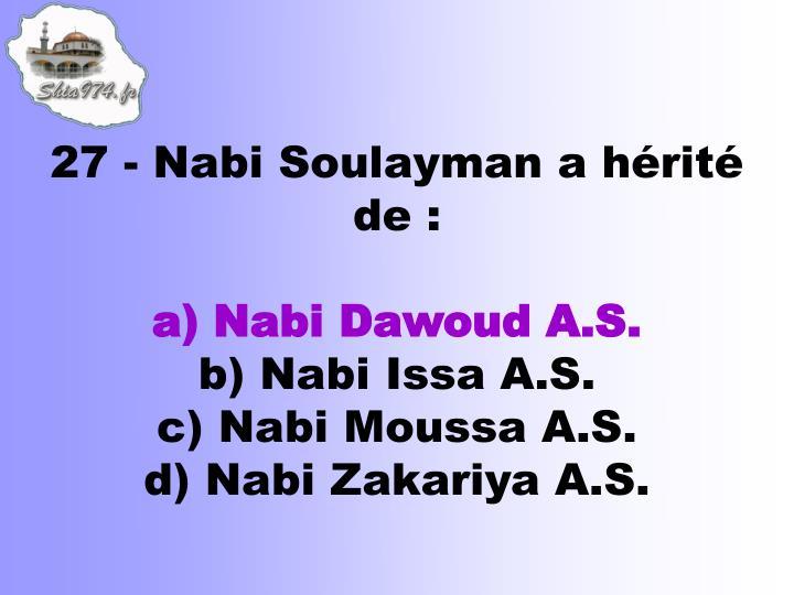 27 - Nabi Soulayman a hérité de: