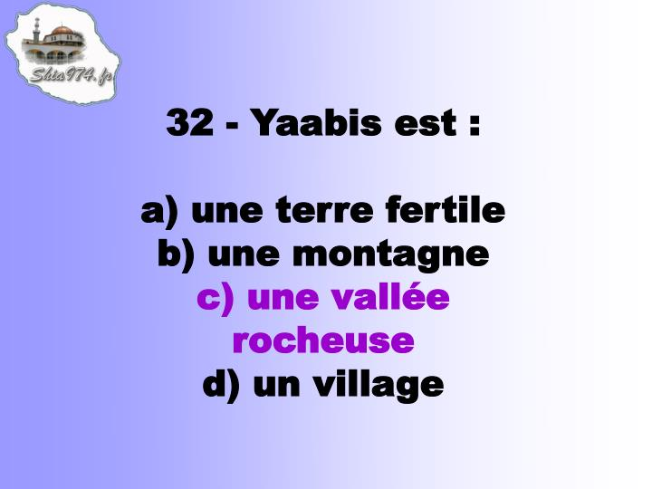 32 - Yaabis est: