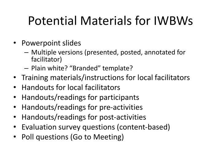 Potential Materials for IWBWs