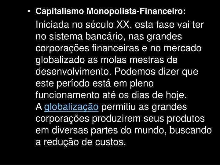 Capitalismo Monopolista-Financeiro:
