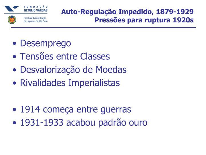 Auto-Regulação Impedido, 1879-1929