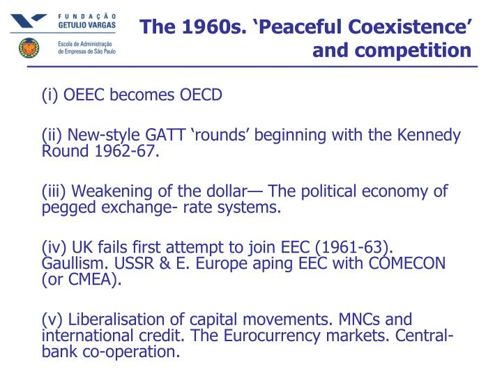 The 1960s. 'Peaceful Coexistence' and competition