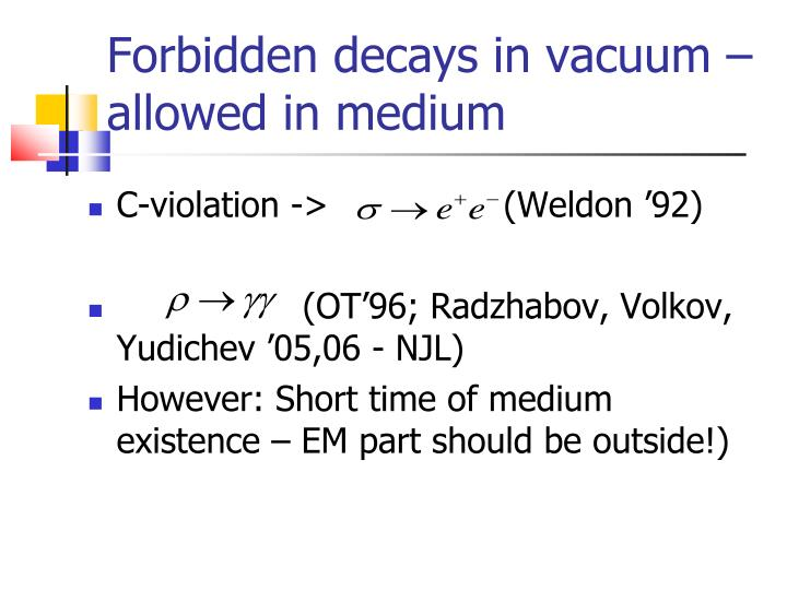 Forbidden decays in vacuum – allowed in medium