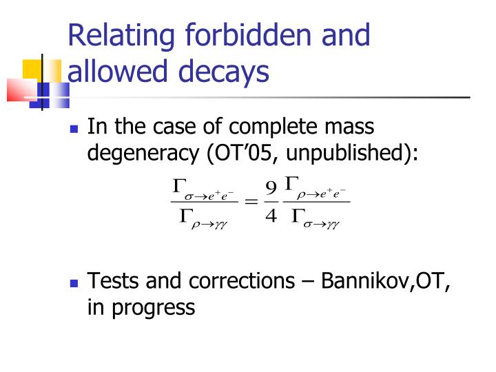 Relating forbidden and allowed decays