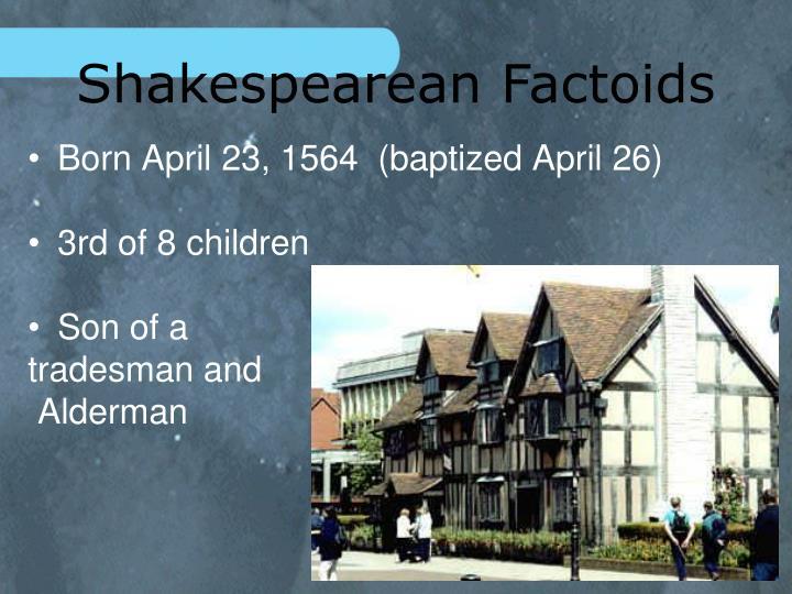 Shakespearean Factoids