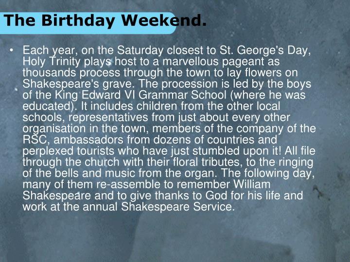 The Birthday Weekend.