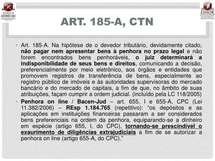 Art. 185-A, CTN