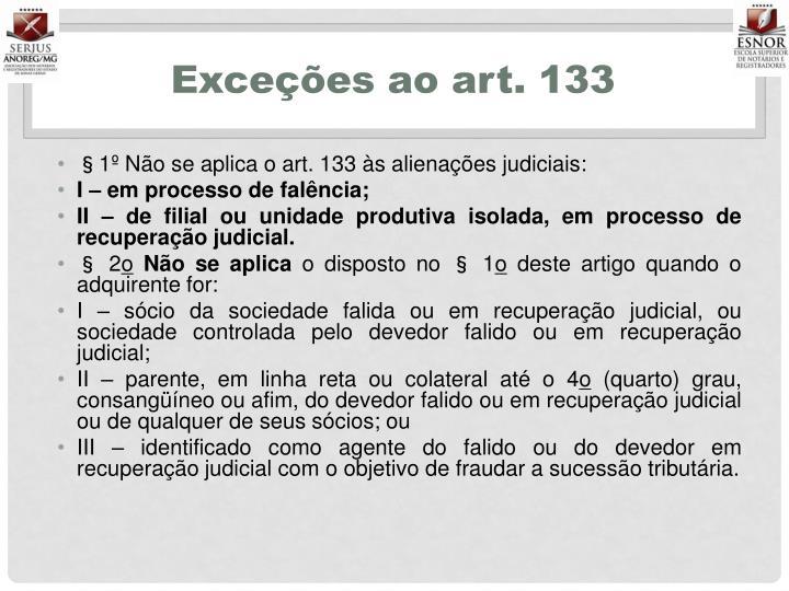 Exceções ao art. 133