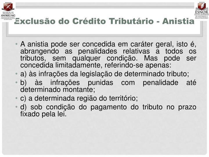 Exclusão do Crédito Tributário - Anistia