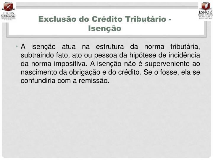 Exclusão do Crédito Tributário - Isenção
