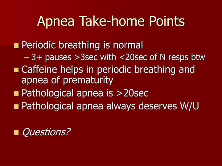 Apnea Take-home Points