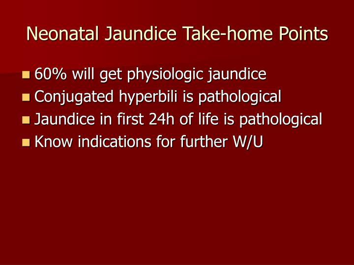 Neonatal Jaundice Take-home Points