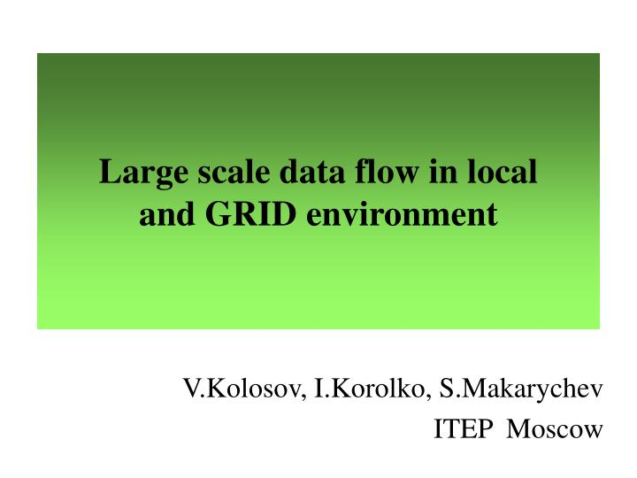 Large scale data flow in local
