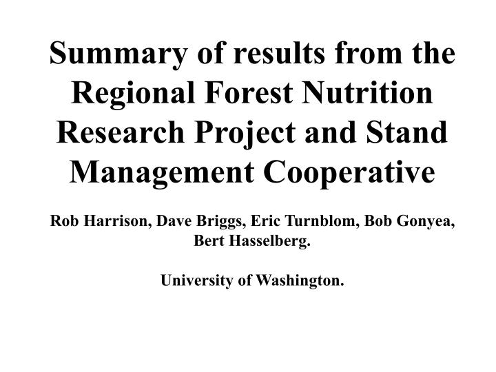 Summary of results from the Regional Forest Nutrition Research Project and Stand Management Cooperat...