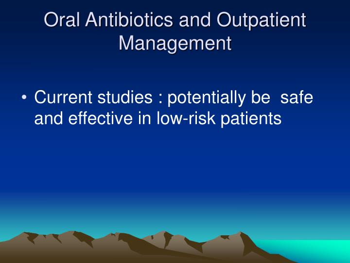 Oral Antibiotics and Outpatient Management
