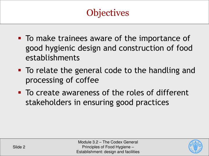 To make trainees aware of the importance of good hygienic design and construction of food establishments