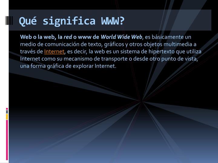 Qué significa WWW?