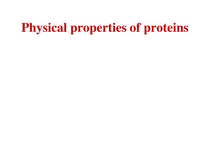 Physical properties of proteins