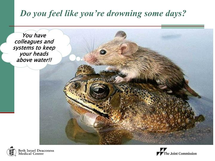 Do you feel like you're drowning some days?