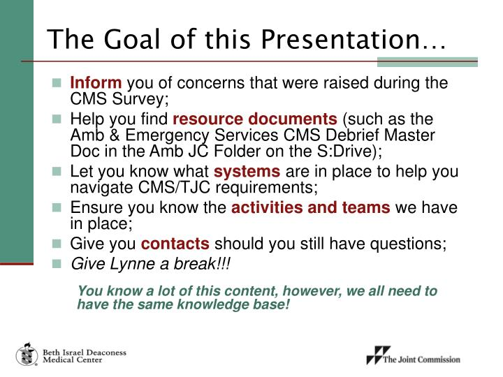 The Goal of this Presentation…