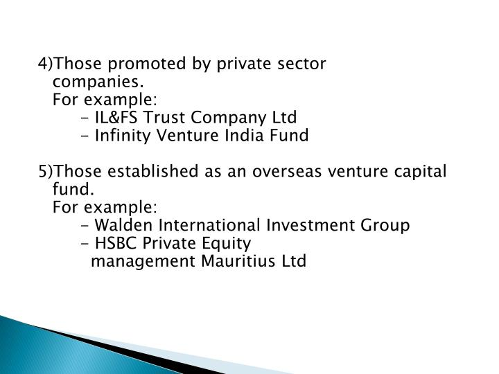 4)Those promoted by private sector