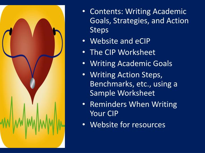 Contents: Writing Academic Goals, Strategies, and Action Steps