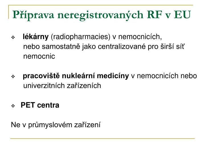 Příprava neregistrovaných RF v EU
