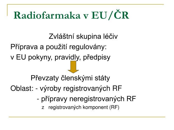 Radiofarmaka v EU/ČR