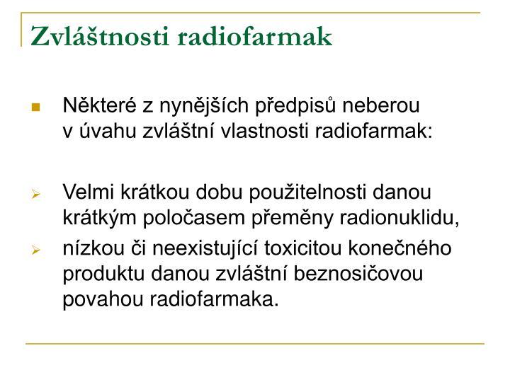 Zvláštnosti radiofarmak