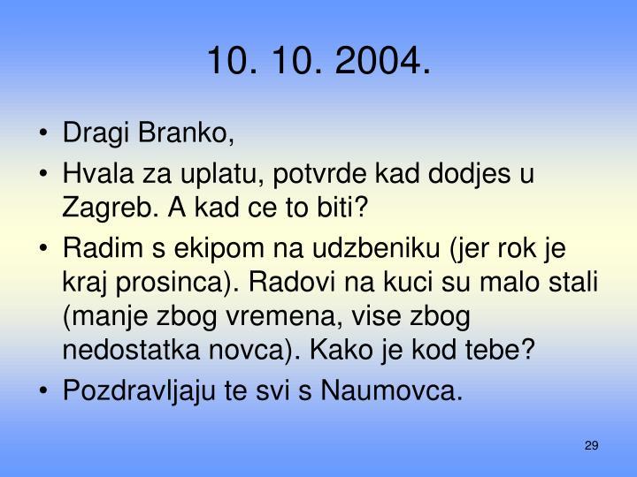 10. 10. 2004.