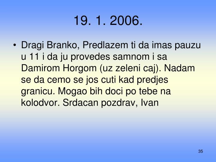 19. 1. 2006.