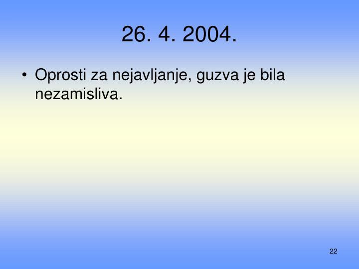 26. 4. 2004.