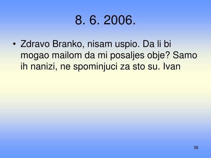 8. 6. 2006.