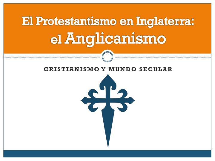 El Protestantismo en Inglaterra
