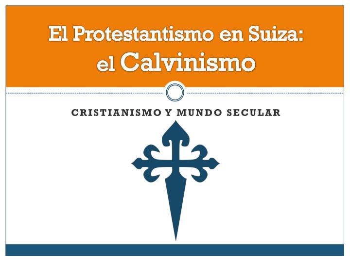 El Protestantismo en Suiza: