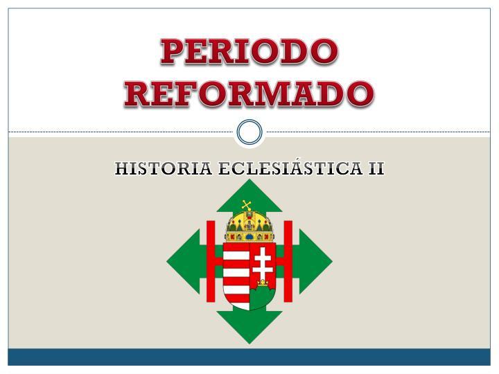 PERIODO REFORMADO