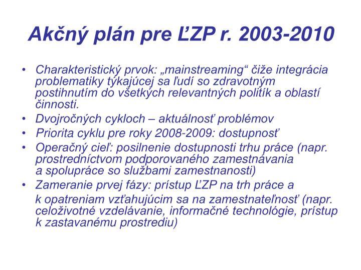 Akčný plán pre ĽZP r. 2003-2010
