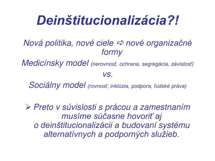 Deinštitucionalizácia?!