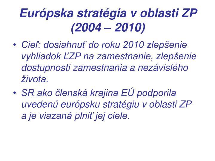 Európska stratégia v oblasti ZP  (2004 – 2010)