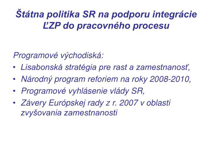 Štátna politika SR na podporu integrácie ĽZP do pracovného procesu
