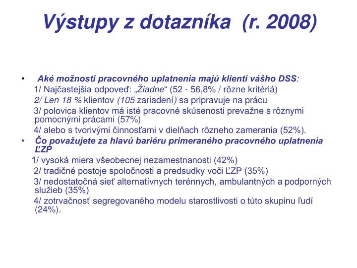 Výstupy zdotazníka  (r. 2008)