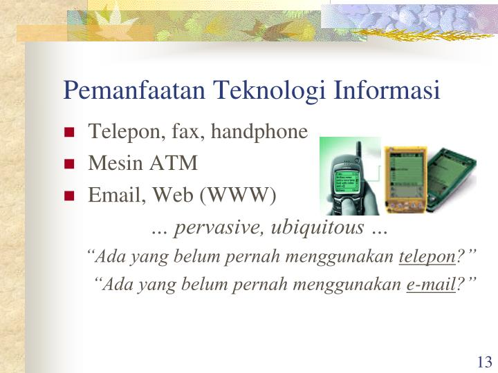 Pemanfaatan Teknologi Informasi