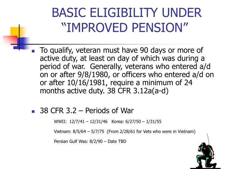 "BASIC ELIGIBILITY UNDER                  ""IMPROVED PENSION"""