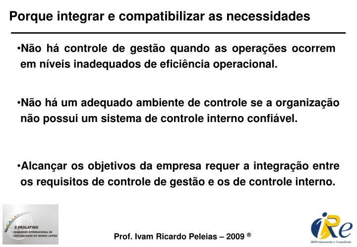 Porque integrar e compatibilizar as necessidades