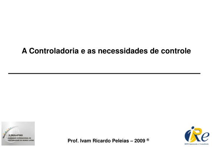 A Controladoria e as necessidades de controle