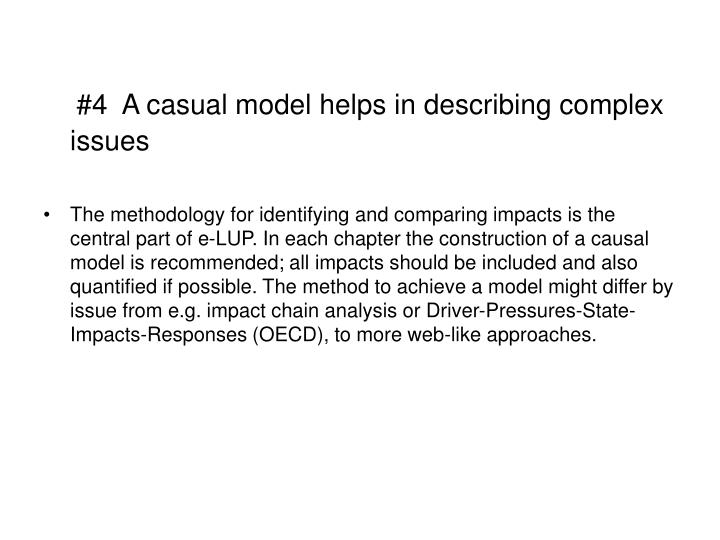 #4  A casual model helps in describing complex issues