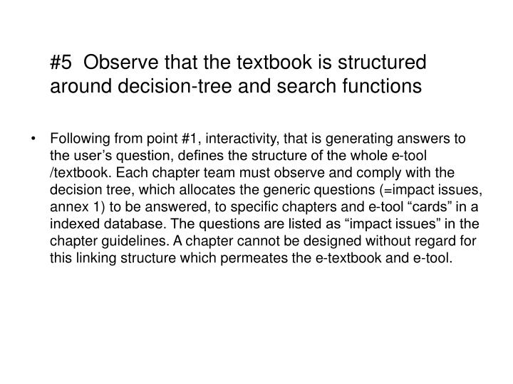 #5  Observe that the textbook is structured around decision-tree and search functions