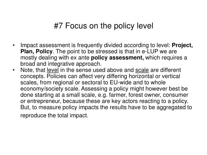 #7 Focus on the policy level