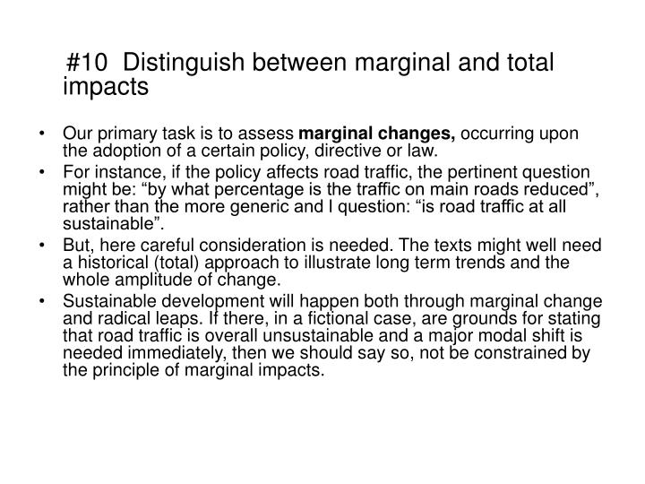 #10  Distinguish between marginal and total impacts