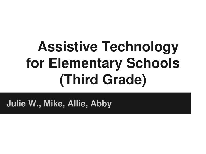 Assistive technology for elementary schools third grade